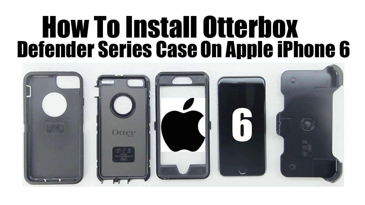 How To Install Otterbox Defender Case On The Apple Iphone 6