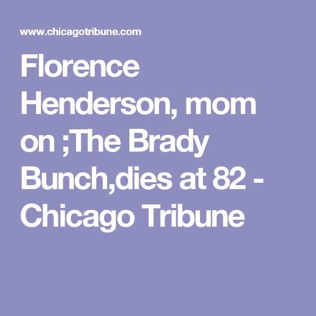 Florence Henderson, mom on ;The Brady Bunch,dies at 82 - Chicago Tribune