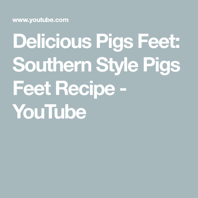Feet Southern Style Recipe Pigs