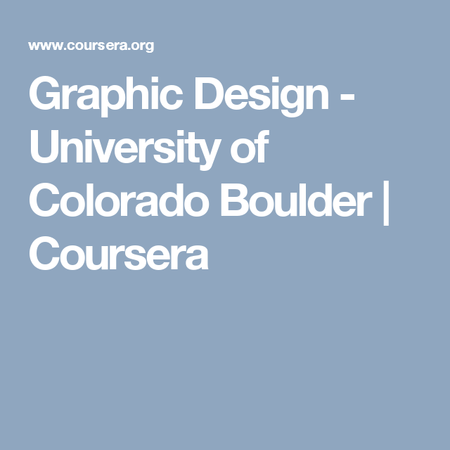 Graphic Design - University of Colorado Boulder | Coursera (With ...