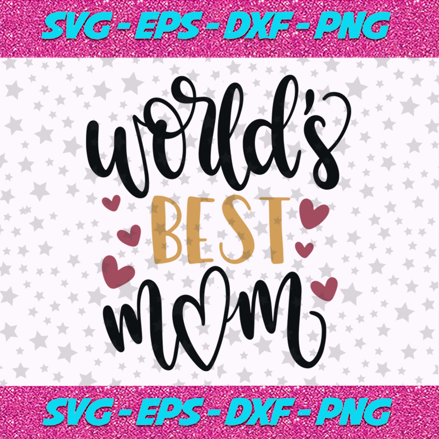 Download Worlds best mom svg, Mothers day svg, Mother day svg ...
