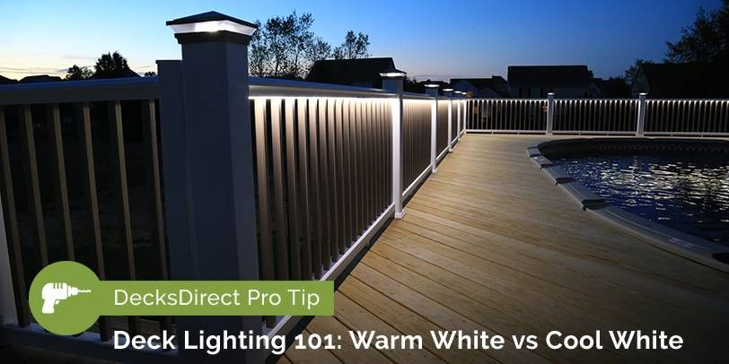 Decksdirect Pro Tip Warm White Vs Cool White Light Temperature Pergola Shade Cover Outdoor Deck Lighting Deck Lighting