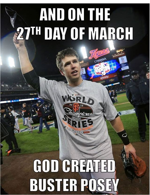 On The 27th Day Of March God Created Buster Posey