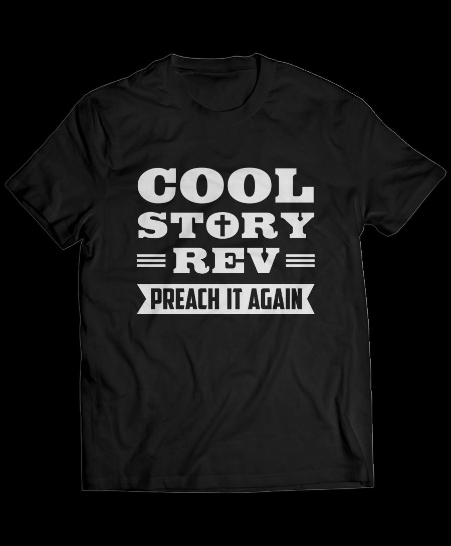 Cool Story Rev, Preach It Again Pastor T-Shirt
