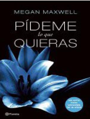 Pídeme Lo Que Quieras Megan Maxwell 2012 Pdf Y Epub Spanish Books Books Libros