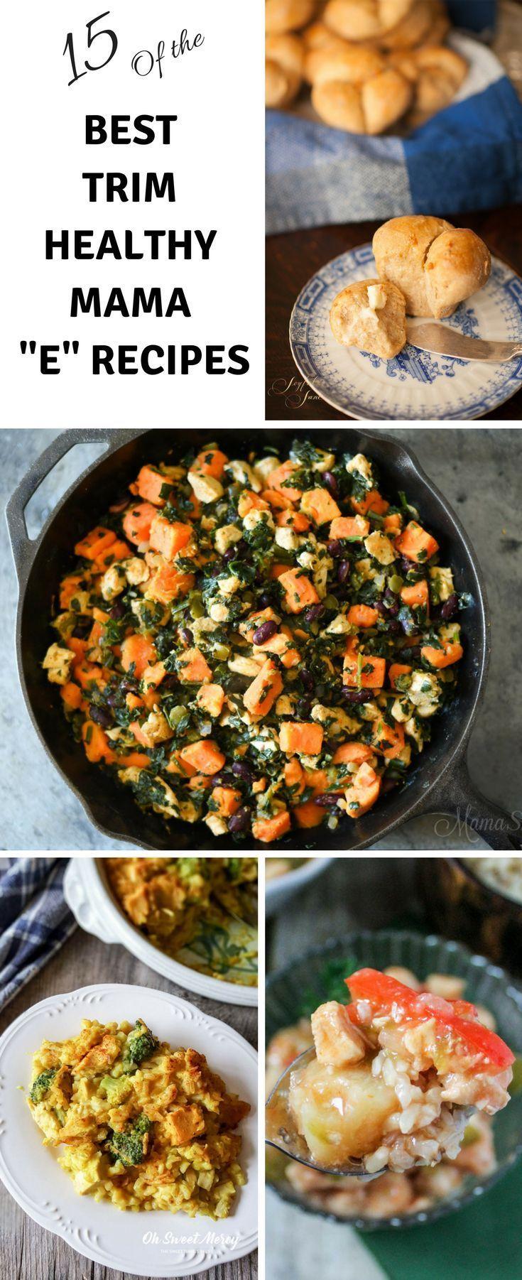 15 Of The Tastiest Trim Healthy Mama 'E' Recipes