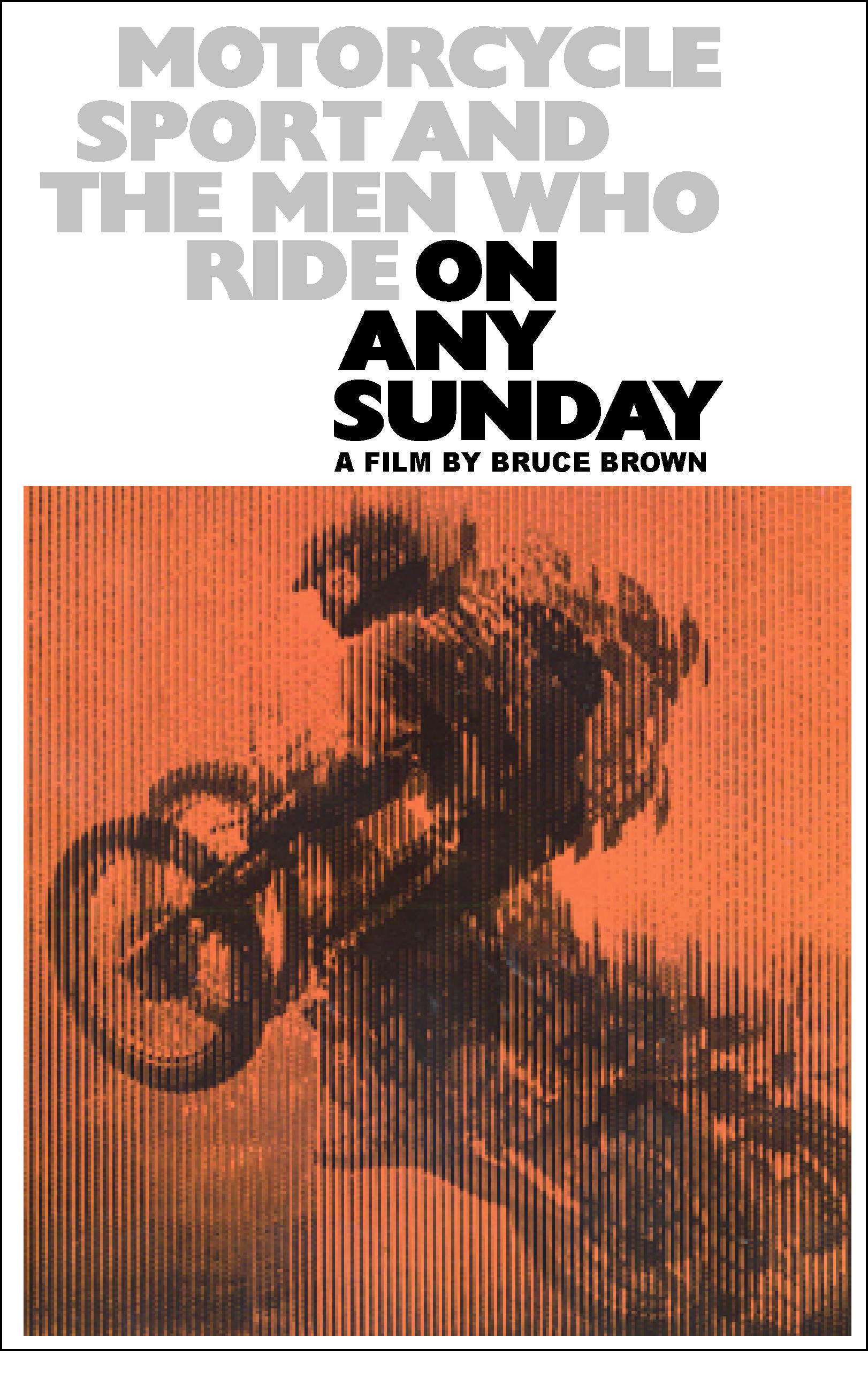 On Any Sunday.  The best dirt bike movie of the 60s. Watch it in the spring and it will charge you up like Warren Miller did for skiing films!