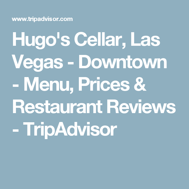 Hugou0027s Cellar Las Vegas - Downtown - Menu Prices u0026 Restaurant Reviews - TripAdvisor  sc 1 st  Pinterest & Hugou0027s Cellar Las Vegas - Downtown - Menu Prices u0026 Restaurant ...