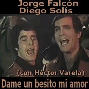 Jorge Falcon y Diego Solis - Dame un besito mi amor (con Varela) acordes