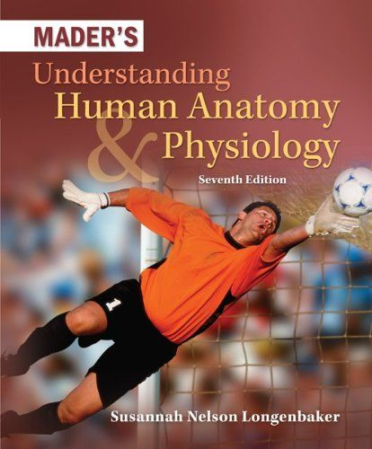 Mader\'s Understanding Human Anatomy and Physiology 7th Edition PDF ...