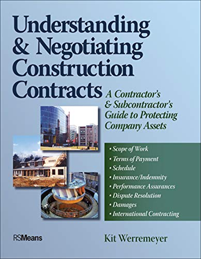 Understanding And Negotiating Construction Contracts A Contractor S And Subcontractor S Guide To Protecting Company Assets By Kit Werremeyer Rsmeans Construction Contract Contractors Subcontractors