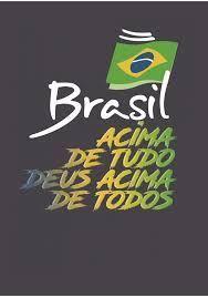 Brasil Acima De Tudo Deus Acima De Todos Bandeira Do Brasil