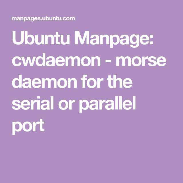 Ubuntu Manpage: cwdaemon - morse daemon for the serial or