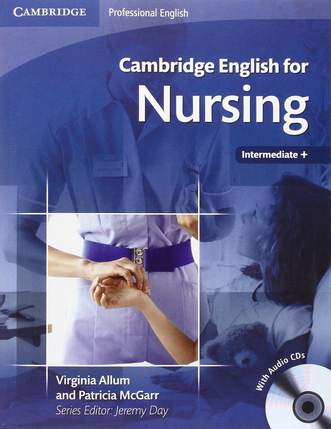 Cambridge english for nursing intermediate plus students