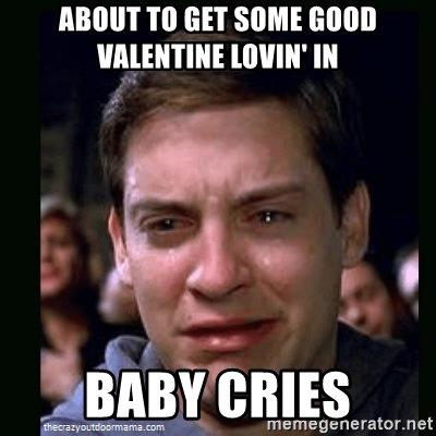 16 Valentine Memes That Are So True For New Parents Funny Relationship Memes Teacher Memes Thug Life Meme