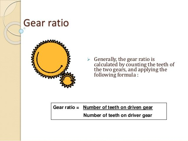 Gear ratio  Generally, the gear ratio is calculated by