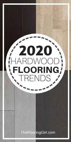 Hardwood Flooring Trends For 2020 The Flooring Girl Flooring Trends Hardwood Floor Colors Trending Decor