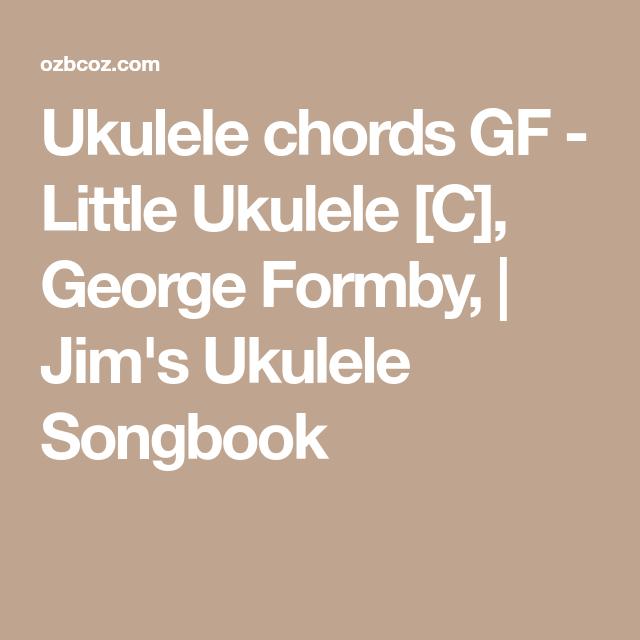 Ukulele Chords Gf Little Ukulele C George Formby Jims