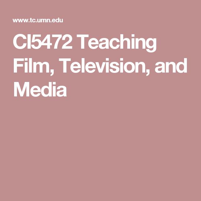 CI5472 Teaching Film, Television, and Media | teaching | Pinterest