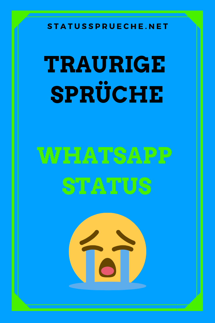 Hier Findest Du Viele Traurige Sprüche Für Deinen Whatsapp Status