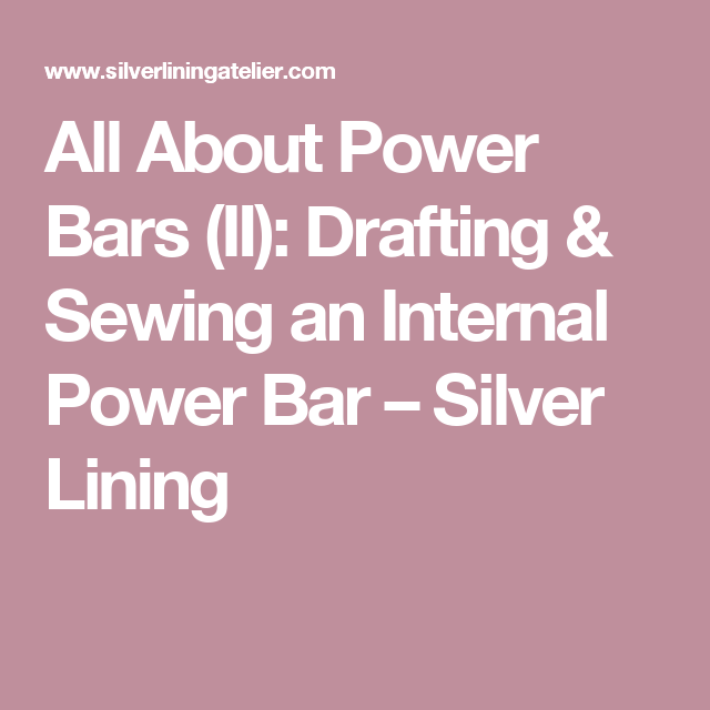 4d487a2ae3dae All About Power Bars (II)  Drafting   Sewing an Internal Power Bar – Silver  Lining