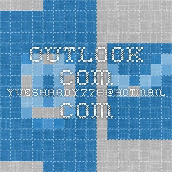 Outlook.com - yveshardy776@hotmail.com