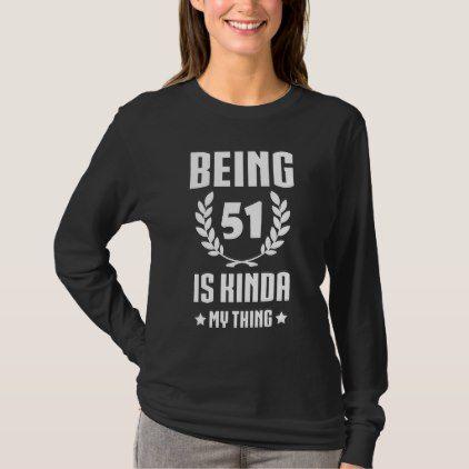 Great 51st Birthday Shirt For Women Men