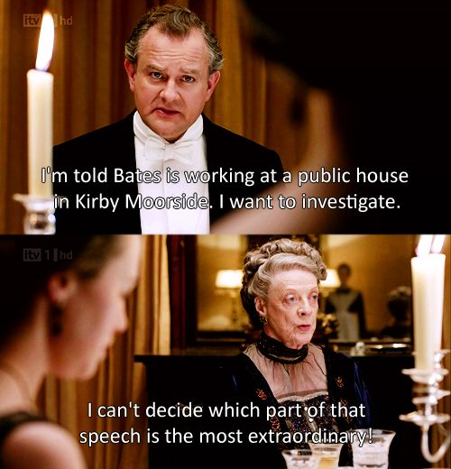 Quotes About Anger And Rage: Downton Abbey - Downton Abbey