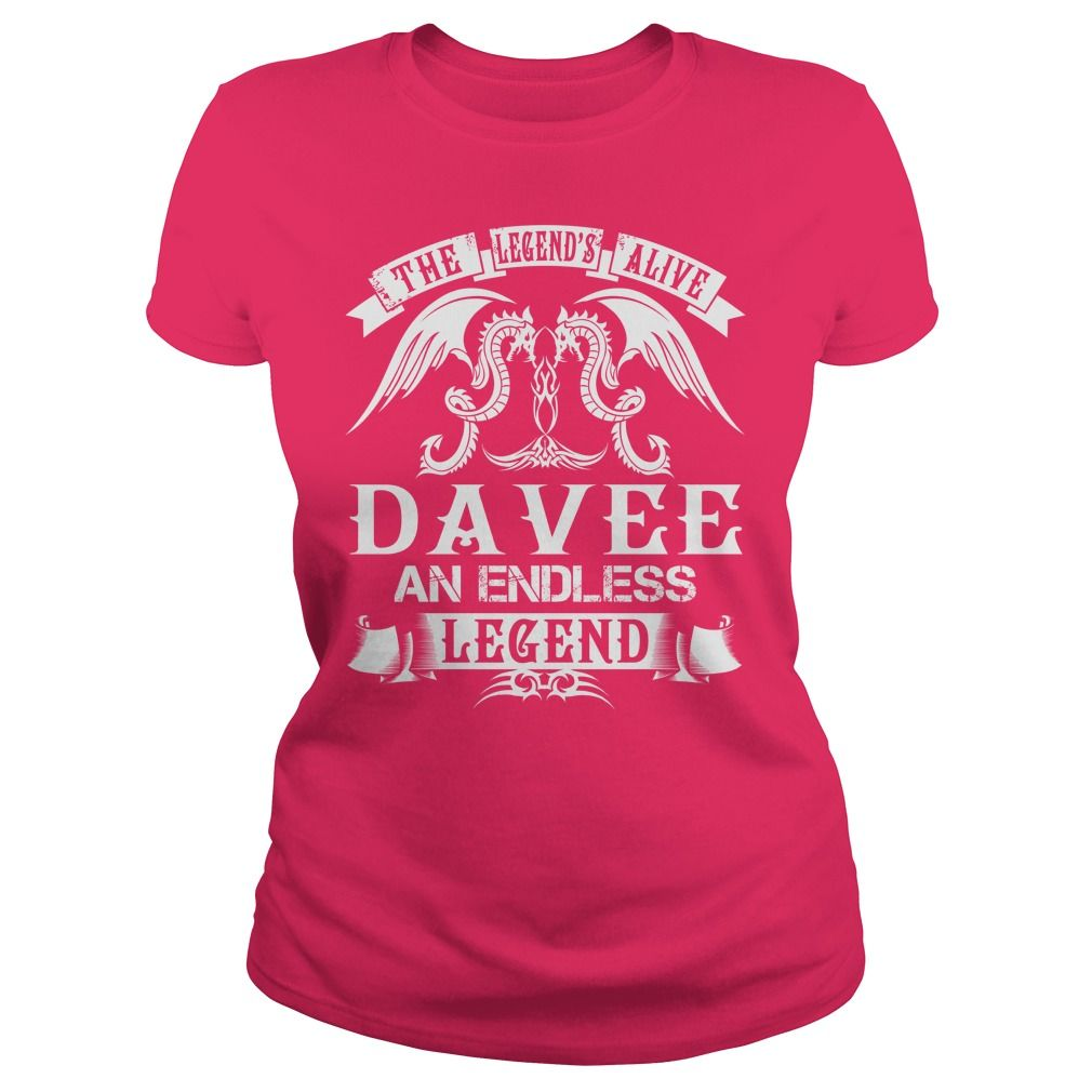 DAVEE Shirts - The Legend is Alive DAVEE An Endless Legend Name Shirts #gift #ideas #Popular #Everything #Videos #Shop #Animals #pets #Architecture #Art #Cars #motorcycles #Celebrities #DIY #crafts #Design #Education #Entertainment #Food #drink #Gardening #Geek #Hair #beauty #Health #fitness #History #Holidays #events #Home decor #Humor #Illustrations #posters #Kids #parenting #Men #Outdoors #Photography #Products #Quotes #Science #nature #Sports #Tattoos #Technology #Travel #Weddings #Women