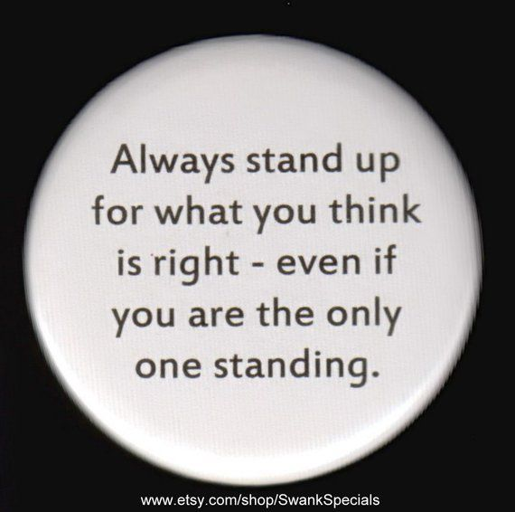 Always Stand up for What You Think is Right  Even If You Are | Etsy