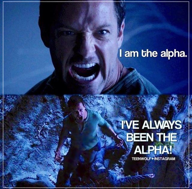IM THE ALPHA! I'VE ALWAYS BEEN THE ALPHA!