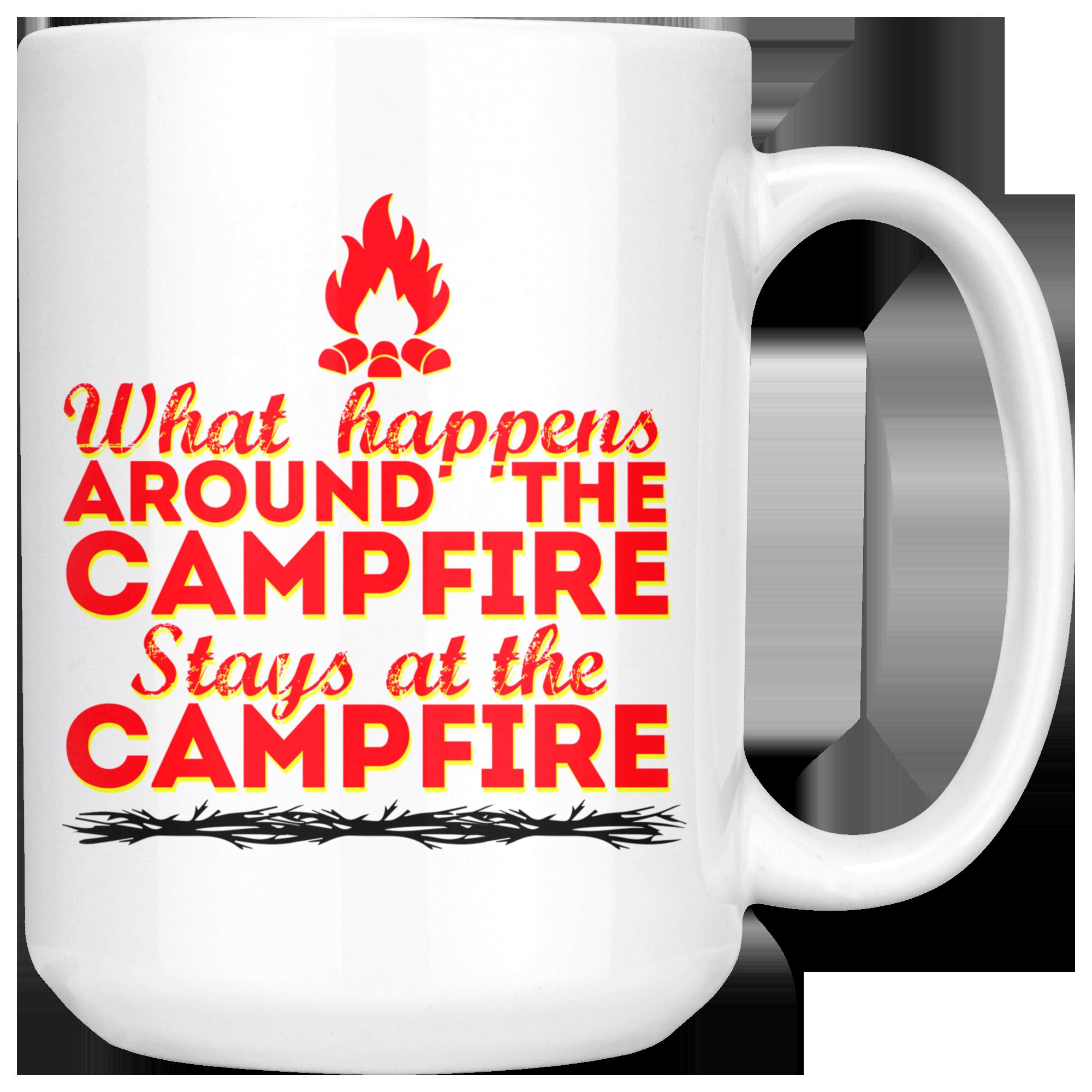 Funny Camping Mug What Happens Around The Campfire 15oz