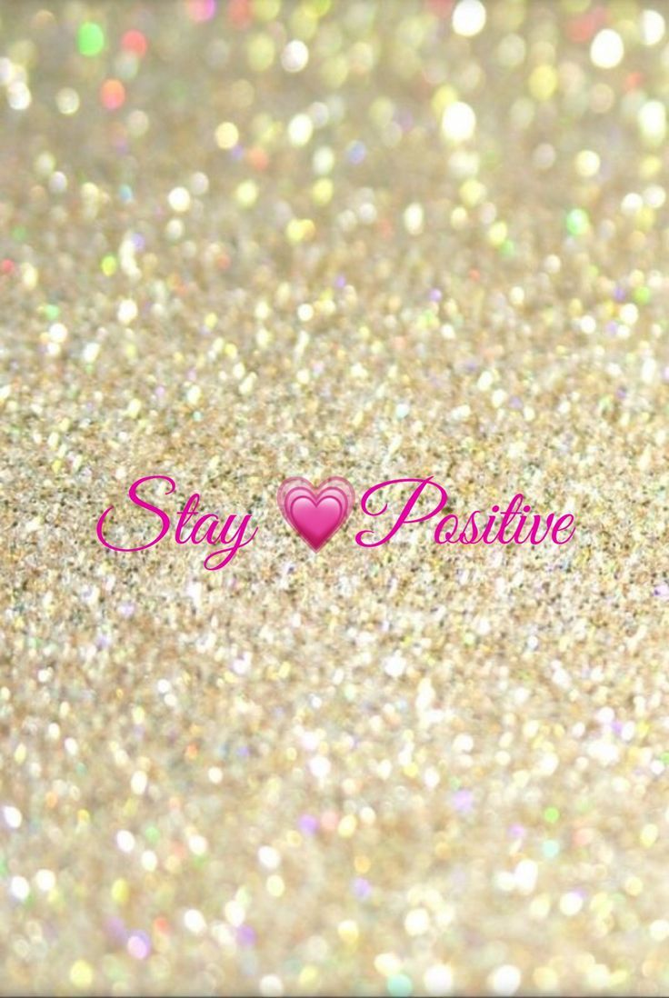 Stay Positive motivational quote with glitter. Ledyz