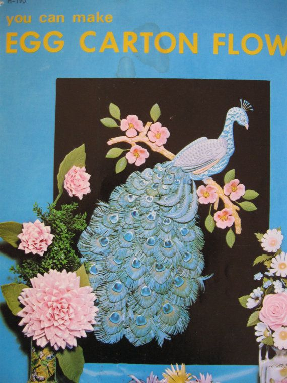 Vintage craft book egg carton flowers and peacock Egg carton flowers ideas