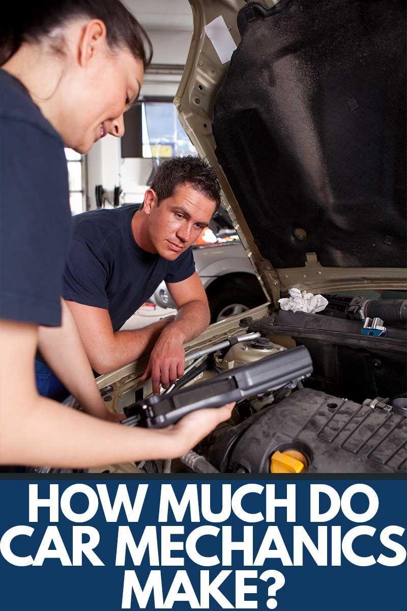 How Much Do Car Mechanics Make Car Mechanic Mechanic Car