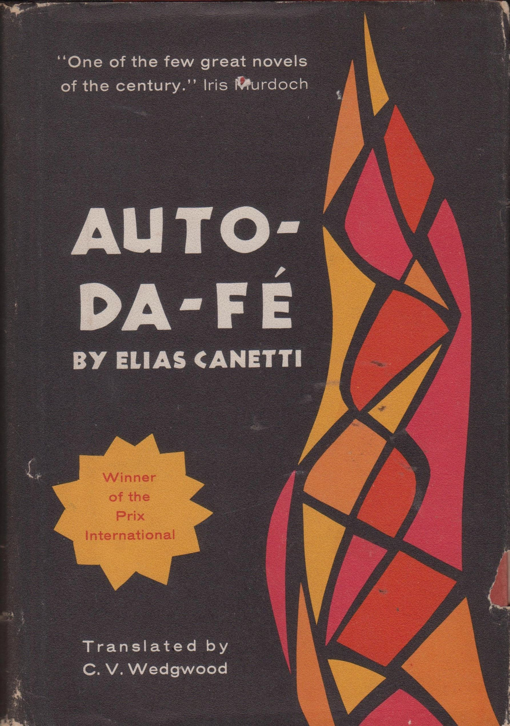 Elias Canetti Auto Da Fe Original Title Die Blendung The Blinding Is A 1935 Novel By Elias Canetti The Title Of The English Translation By C V Wedgwo