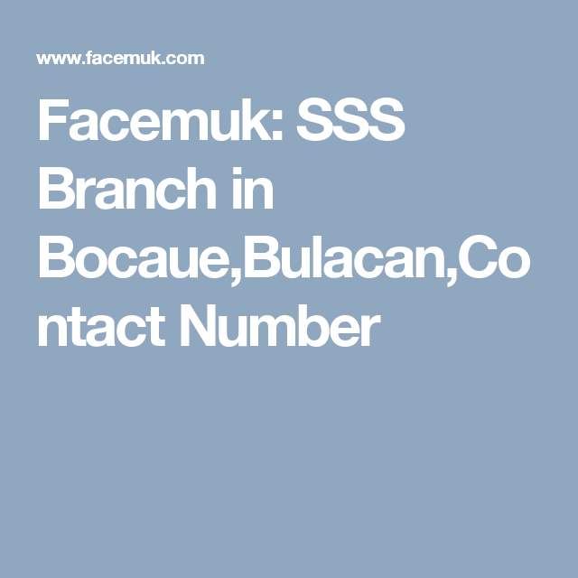 Facemuk: SSS Branch in Bocaue,Bulacan,Contact Number
