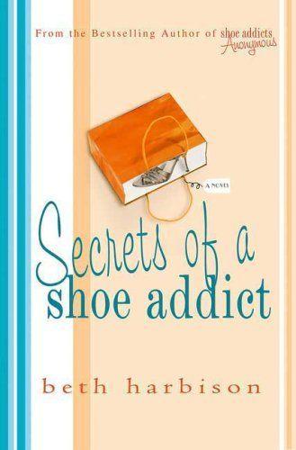 Secrets of a Shoe Addict by Beth Harbison, http://www.amazon.com/dp/B0027CSNMG/ref=cm_sw_r_pi_dp_WoU.pb00FQ5CG