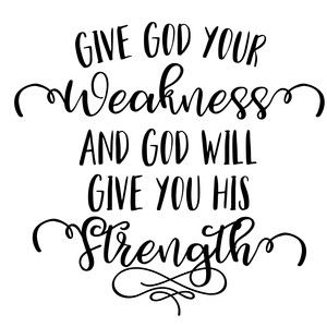 Silhouette Design Store: Give God Your Weakness
