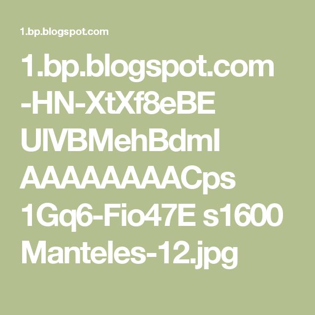 1.bp.blogspot.com -HN-XtXf8eBE UlVBMehBdmI AAAAAAAACps 1Gq6-Fio47E s1600 Manteles-12.jpg