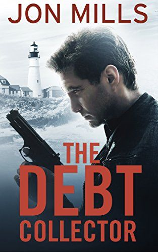The Debt Collector Book 1 Of A Jack Winchester Organized S