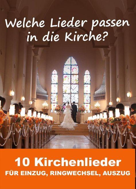 Die Besten Kirchenlieder Fur Einzug Ringtausch Und Auszug Im Uberblick Lieder Hochzeit Kirchenlieder Hochzeit Lieder Hochzeit Kirche