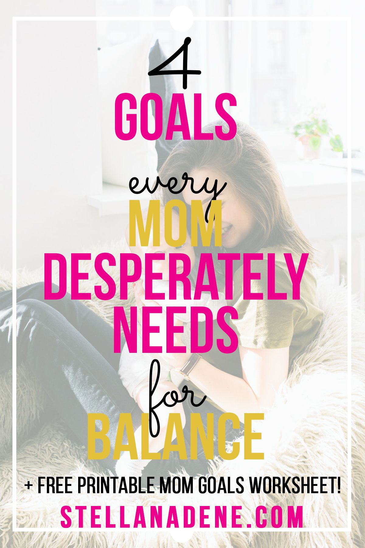 Basic Goals Every Mother Should Have And Why We Need Them