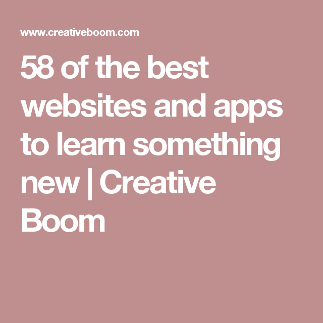58 of the best websites and apps to learn something new | Creative Boom