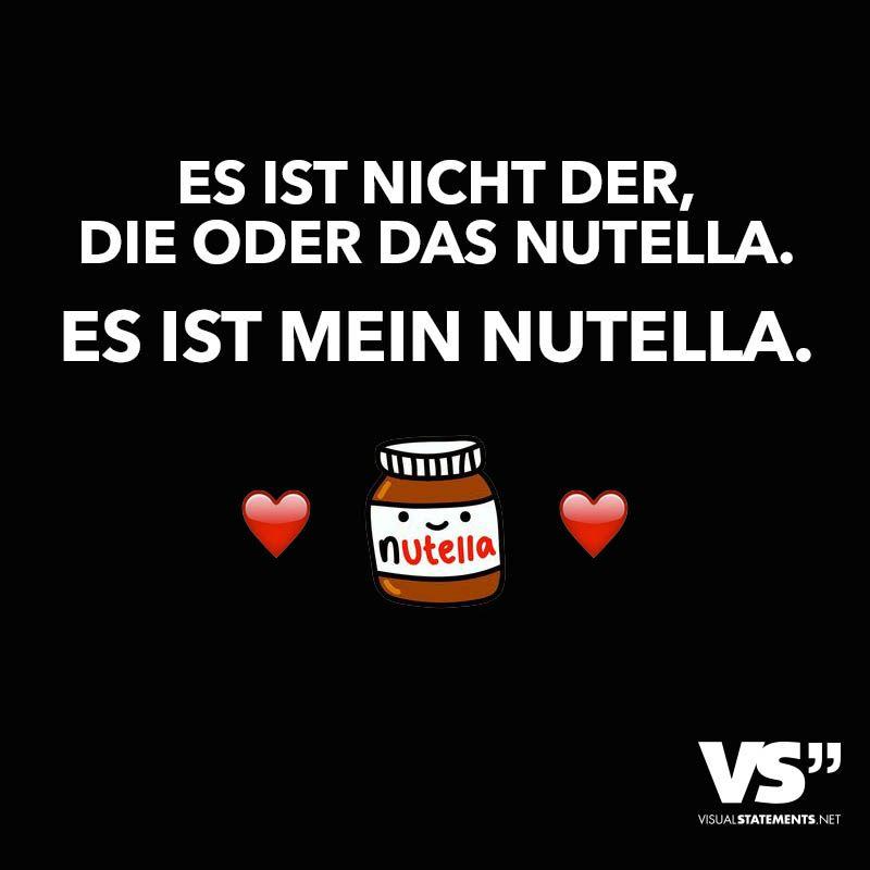 Es Ist Nicht Der Die Oder Das Nutella Es Ist Mein Nutella Visual Statements Lustige Zitate Und Spruche Coole Spruche Lustige Spruche