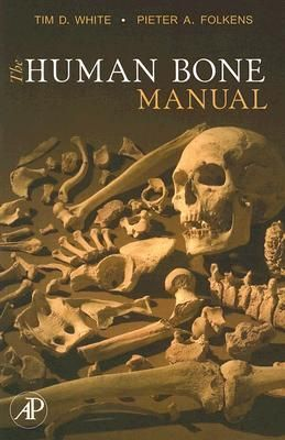The Human Bone Manual By Tim D White And Pieter A Folkens Human Bones Science Books Ebook