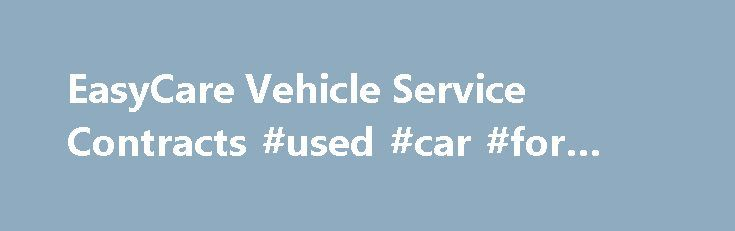 EasyCare Vehicle Service Contracts #used #car #for #sale http - vehicle service contracts
