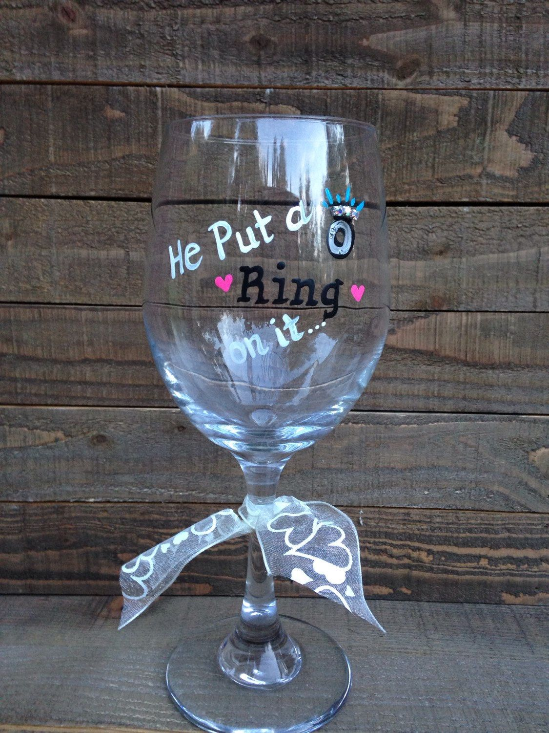 He put a ring on it wine glass by Sealedwithakissgift on Etsy https://www.etsy.com/listing/232956133/he-put-a-ring-on-it-wine-glass