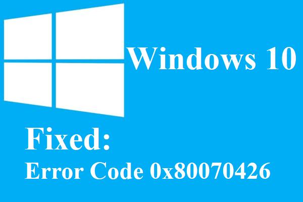 4 Methods to Fix the Error Code 0x80070426 on Windows 10 #windows10