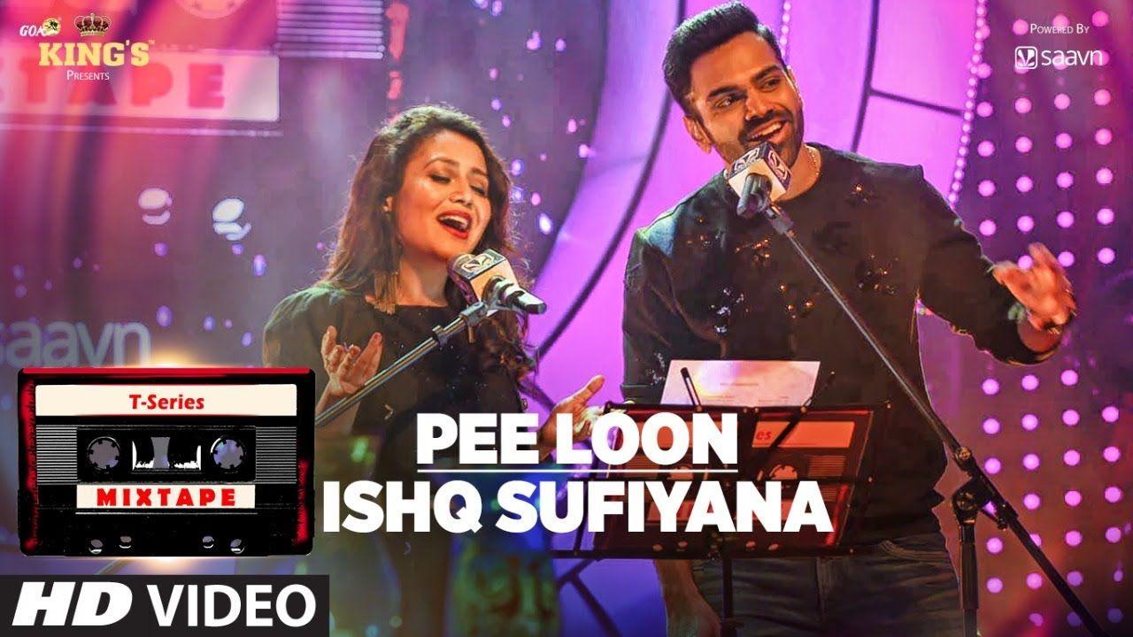 3 3 3 Love This Song Pee Loon Ishq Sufiyana T Series Mixtape Neha Kakkar Sreerama Bhush Bollywood Music Mixtape Trending Songs